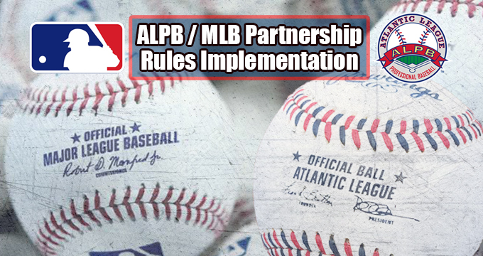 MLB, ATLANTIC LEAGUE ANNOUNCE EXPERIMENTAL PLAYING RULE AND EQUIPMENT CHANGES FOR 2019 ATLANTIC LEAGUE SEASON