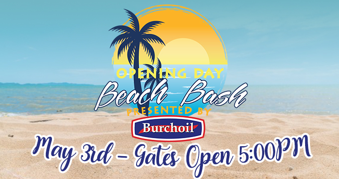 Burch Oil Beach Bash - Opening Day